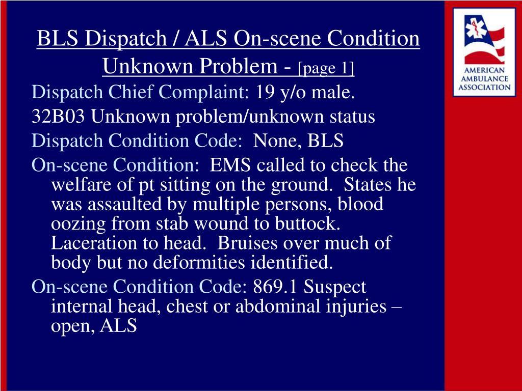 BLS Dispatch / ALS On-scene Condition