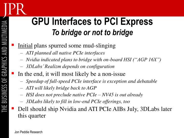 GPU Interfaces to PCI Express