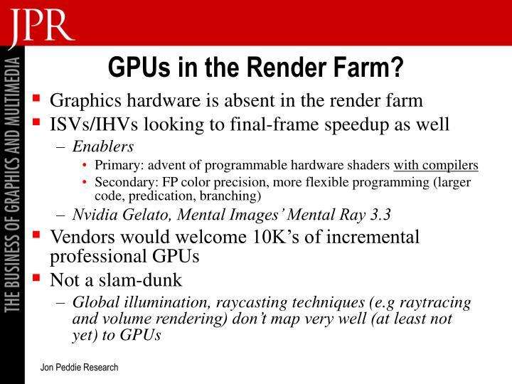 GPUs in the Render Farm?