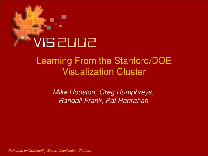Learning from the stanford doe visualization cluster