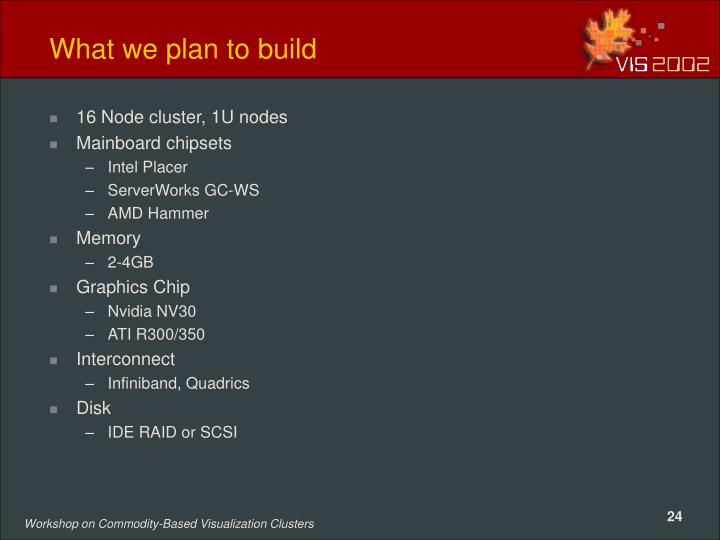 What we plan to build