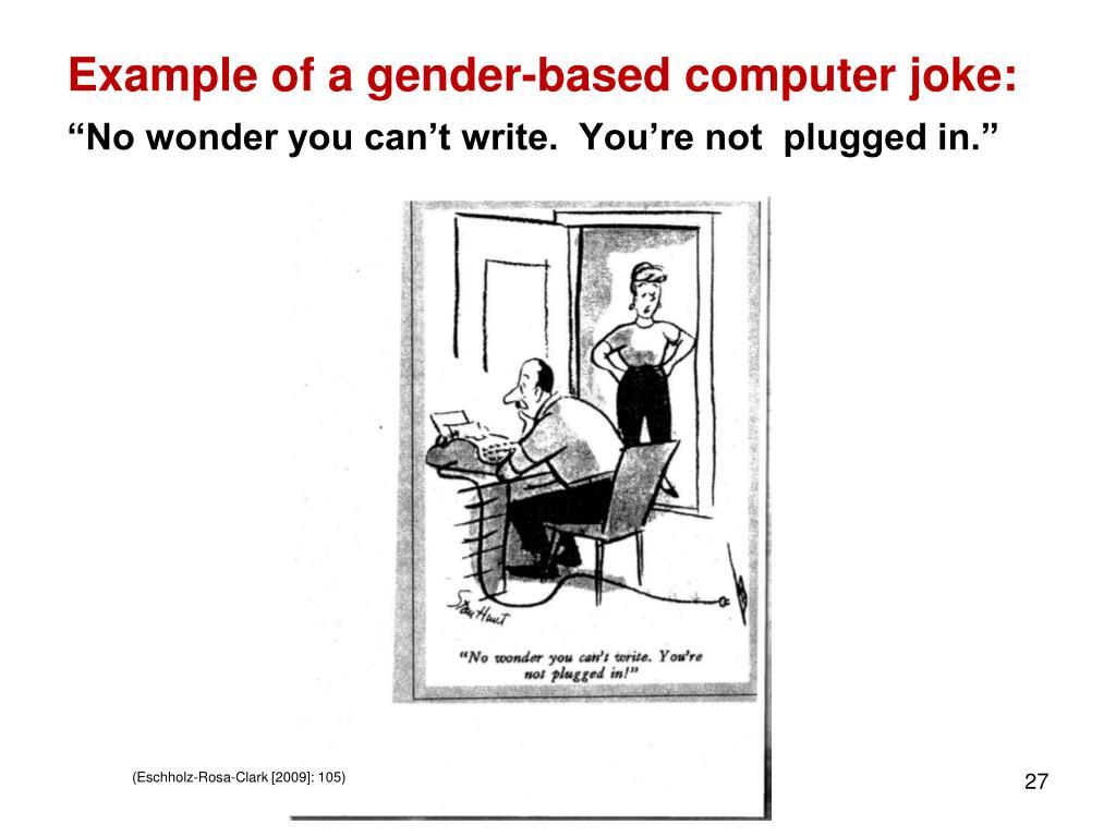 Example of a gender-based computer joke: