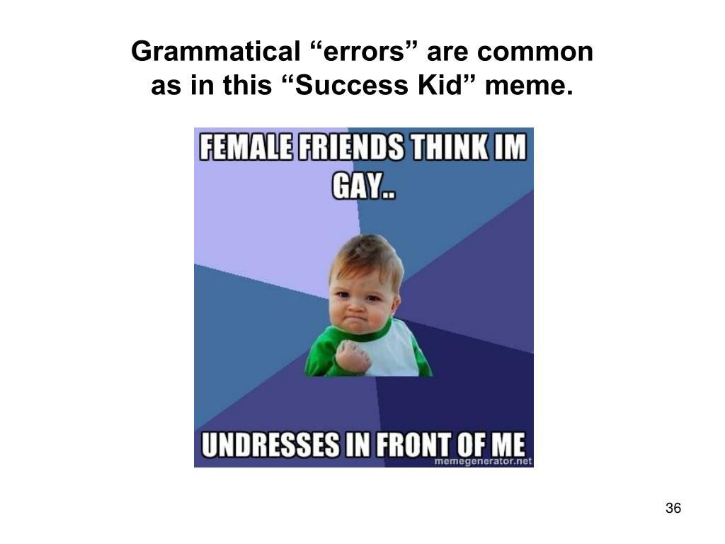 """Grammatical """"errors"""" are common"""