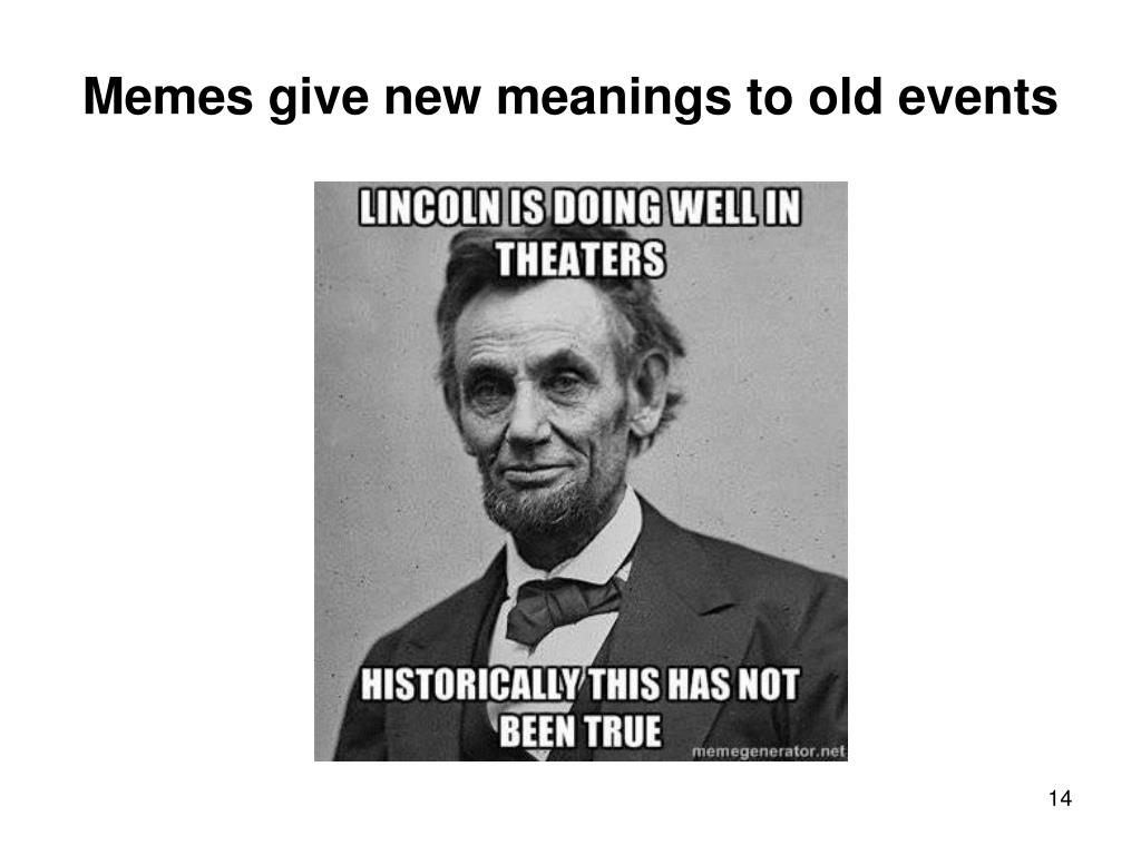 Memes give new meanings to old events