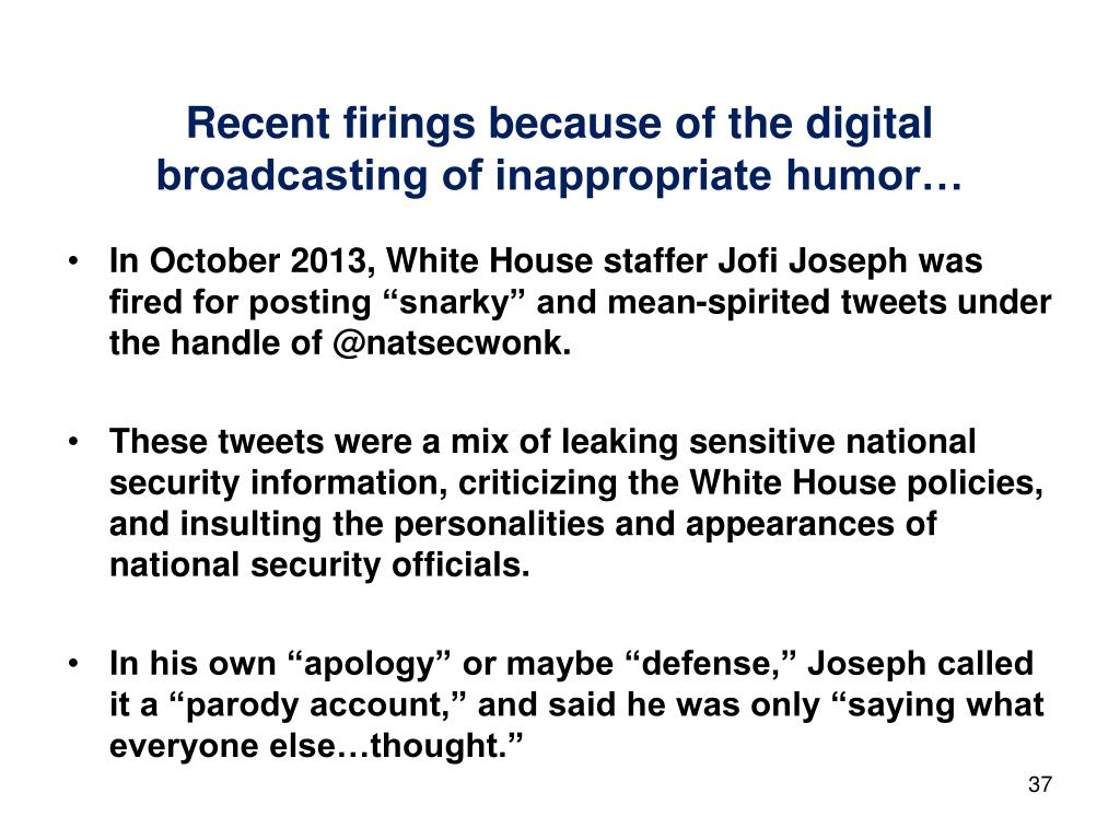 Recent firings because of the digital broadcasting of inappropriate humor…