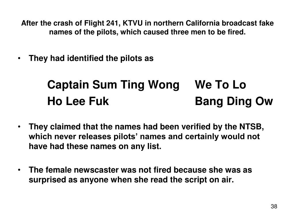 After the crash of Flight 241, KTVU in northern California broadcast fake names of the pilots, which caused three men to be fired.