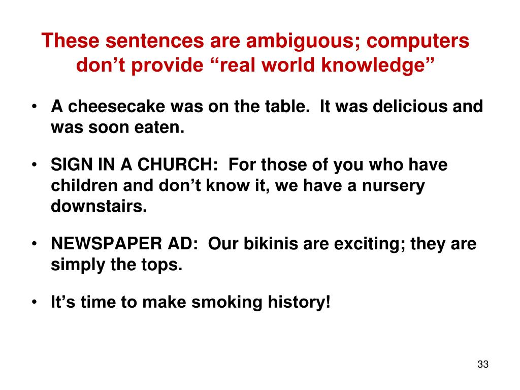 """These sentences are ambiguous; computers don't provide """"real world knowledge"""""""