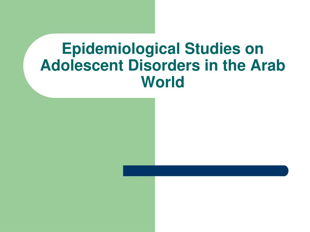 Epidemiological Studies on Adolescent Disorders in the Arab World