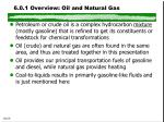 6 0 1 overview oil and natural gas