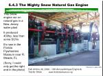 6 4 3 the mighty snow natural gas engine