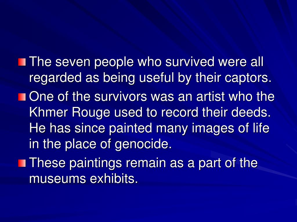 The seven people who survived were all regarded as being useful by their captors.