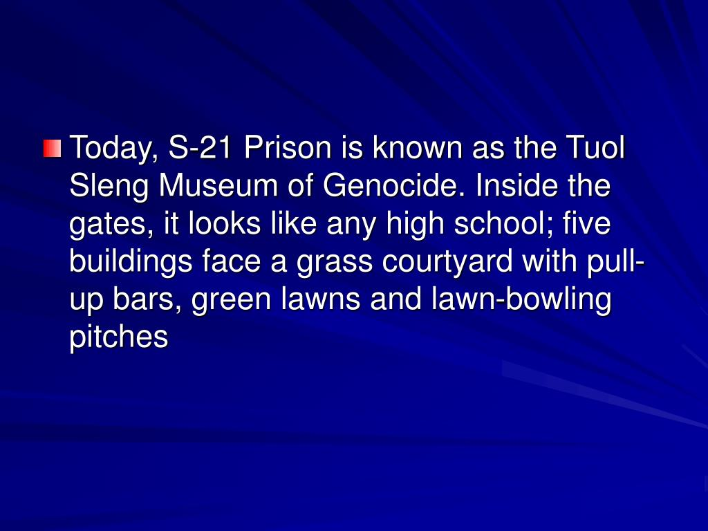 Today, S-21 Prison is known as the Tuol Sleng Museum of Genocide. Inside the gates, it looks like any high school; five buildings face a grass courtyard with pull-up bars, green lawns and lawn-bowling pitches