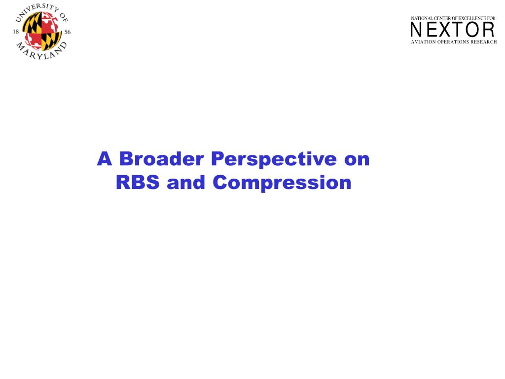 A Broader Perspective on RBS and Compression