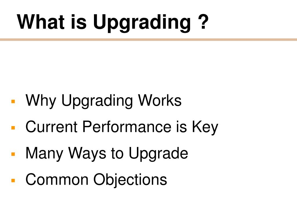 What is Upgrading ?