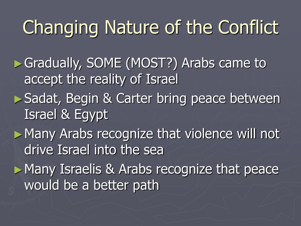 Changing Nature of the Conflict