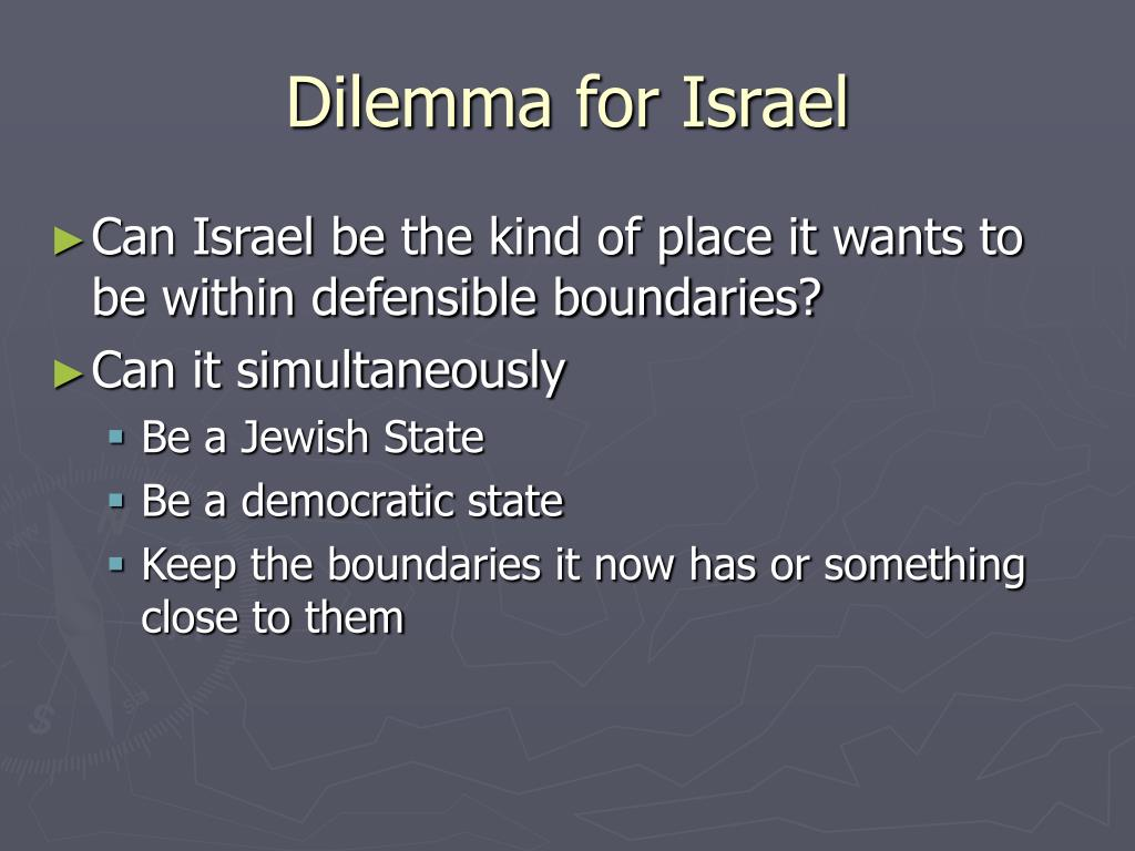 Dilemma for Israel