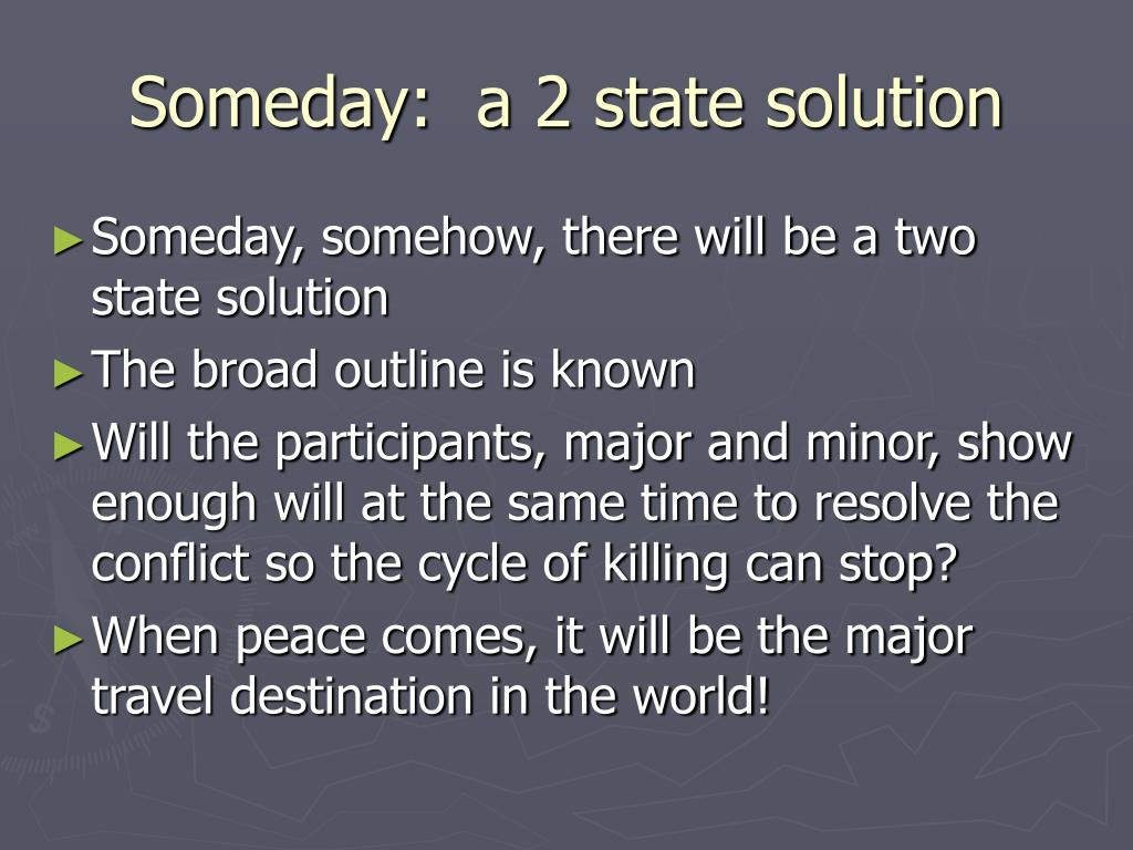 Someday:  a 2 state solution