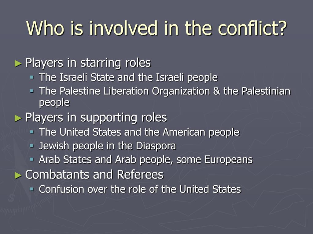 Who is involved in the conflict?
