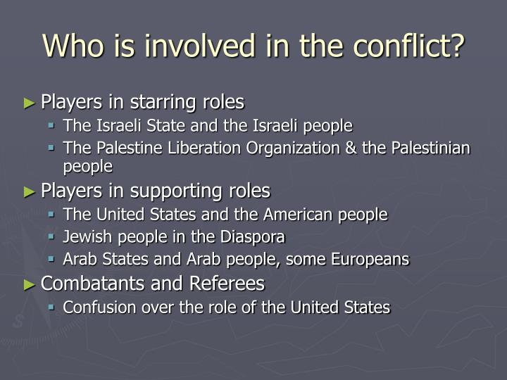 Who is involved in the conflict