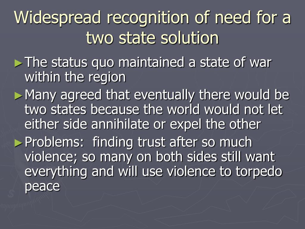 Widespread recognition of need for a two state solution