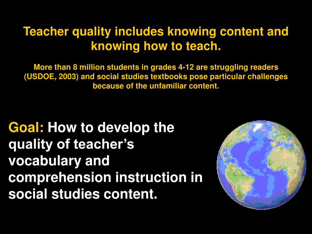 Teacher quality includes knowing content and knowing how to teach.