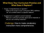 what does your curriculum promise and what does it replace