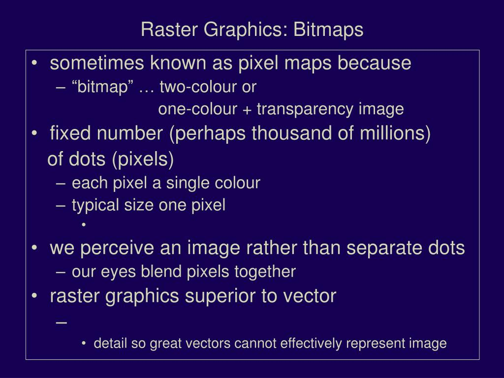 Raster Graphics: Bitmaps