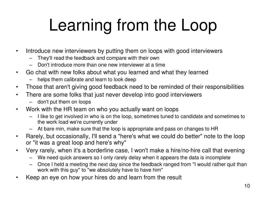 Learning from the Loop