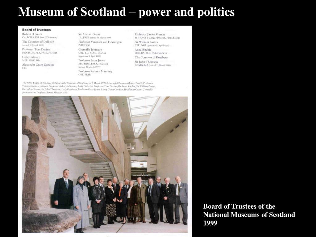 Museum of Scotland – power and politics