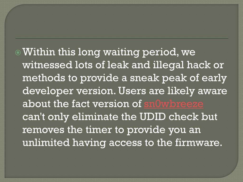 Within this long waiting period, we witnessed lots of leak and illegal hack or methods to provide a sneak peak of early developer version. Users are likely aware about the fact version of