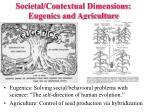societal contextual dimensions eugenics and agriculture