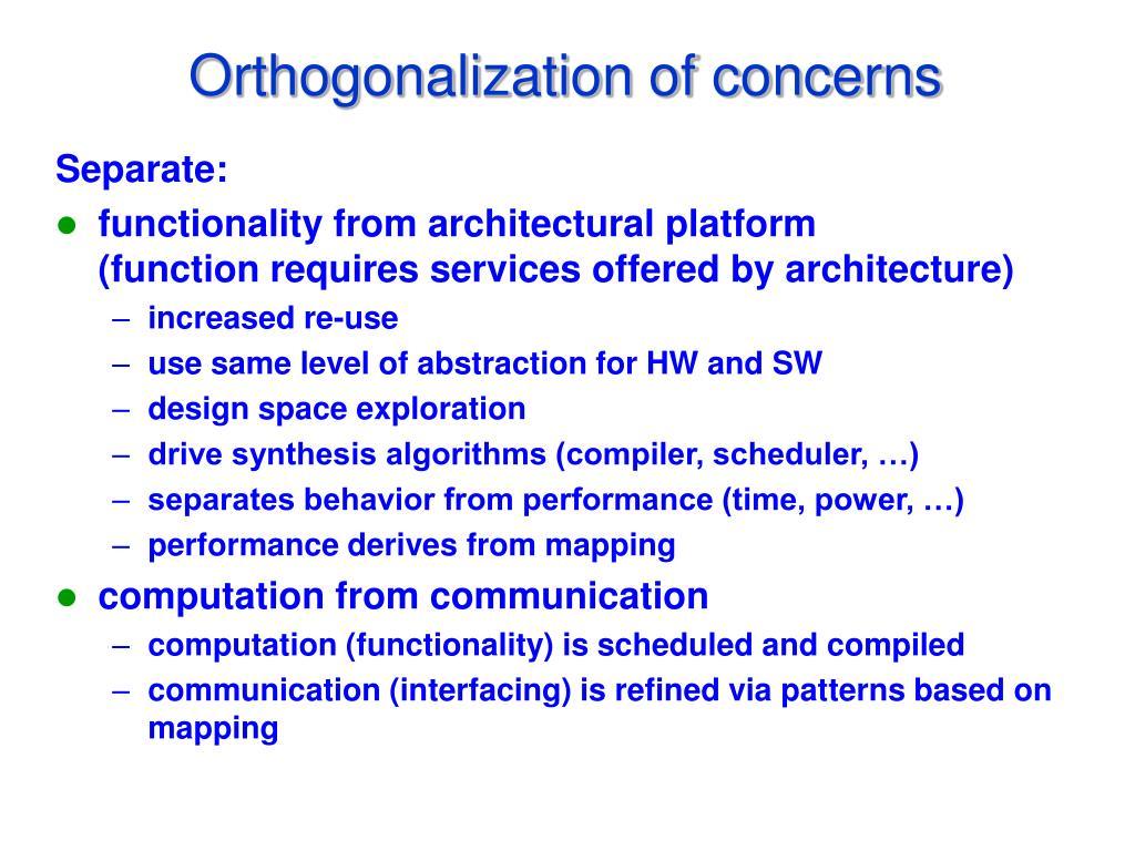 Orthogonalization of concerns