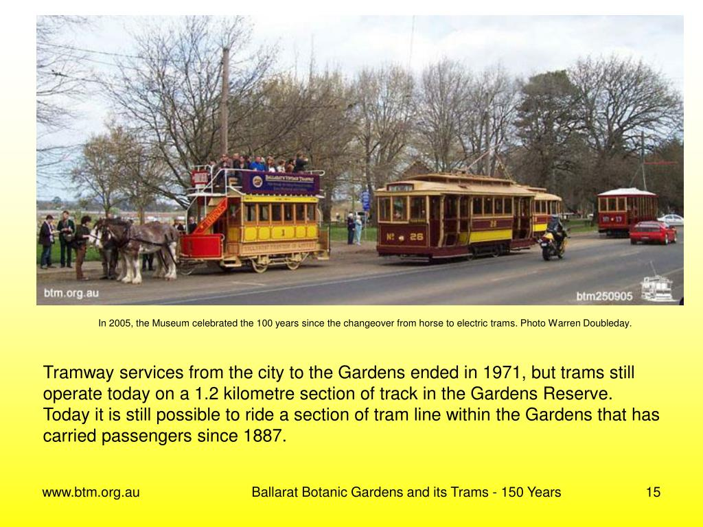 In 2005, the Museum celebrated the 100 years since the changeover from horse to electric trams. Photo Warren Doubleday.