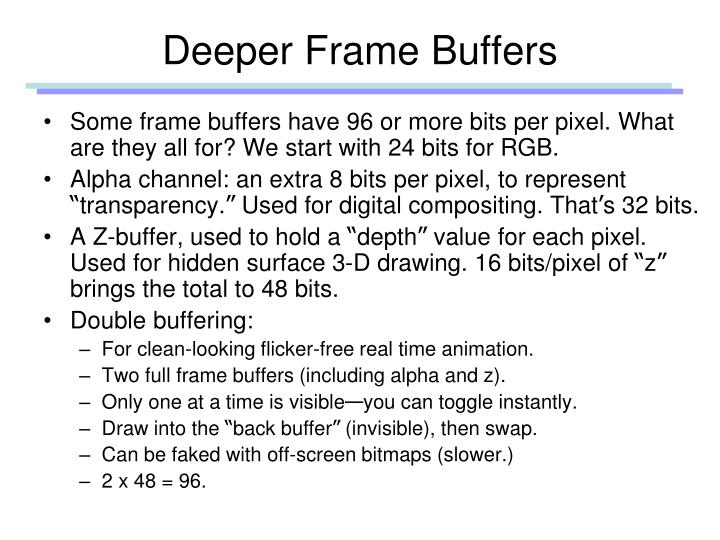 Deeper Frame Buffers
