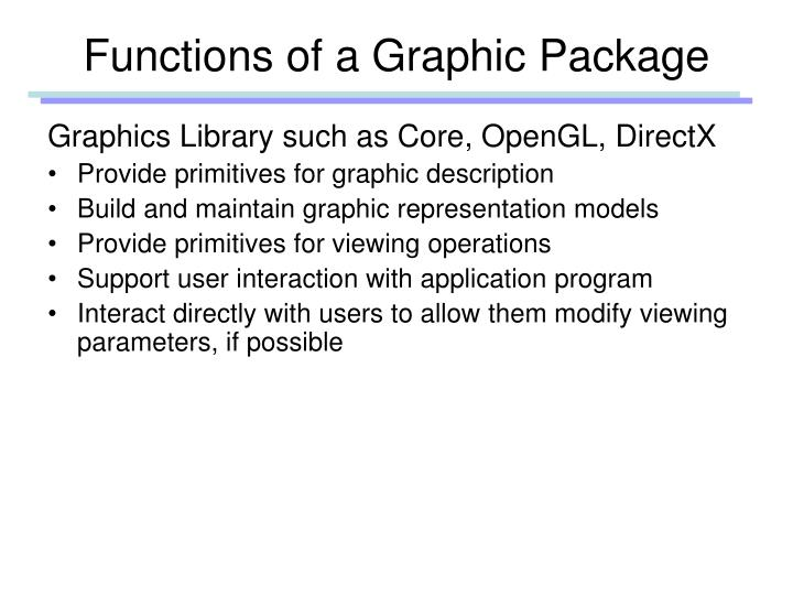 Functions of a Graphic Package