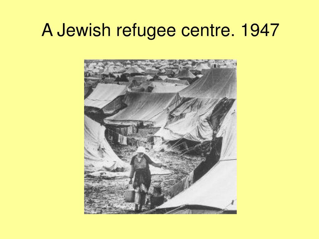 A Jewish refugee centre. 1947