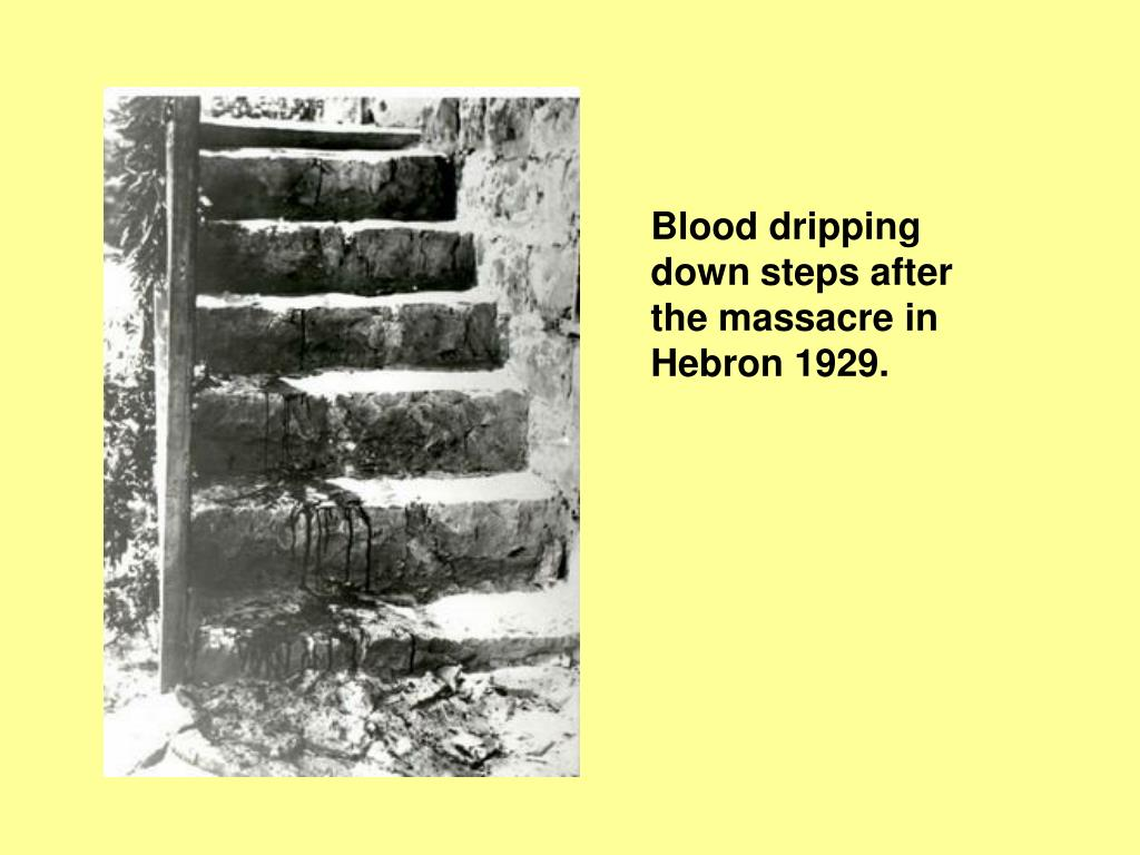 Blood dripping down steps after the massacre in Hebron 1929.