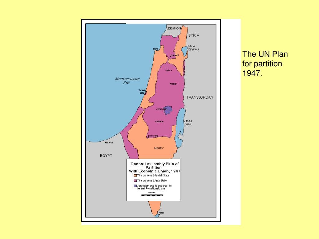 The UN Plan for partition 1947.