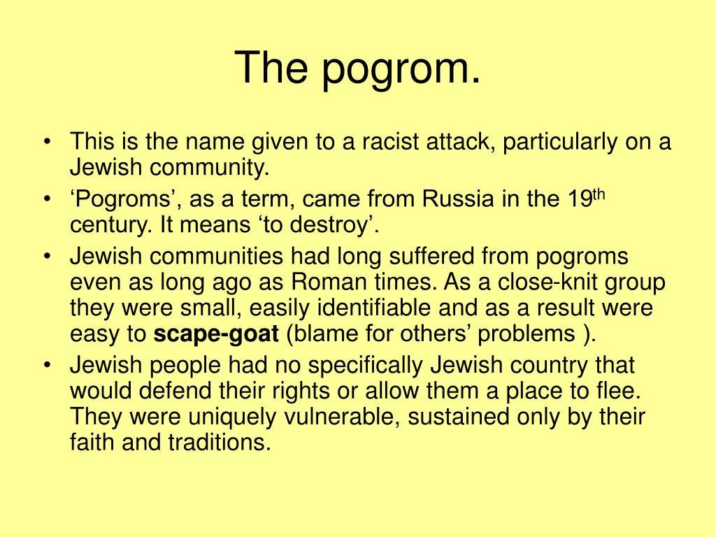 The pogrom.