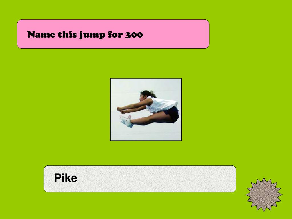 Name this jump for 300