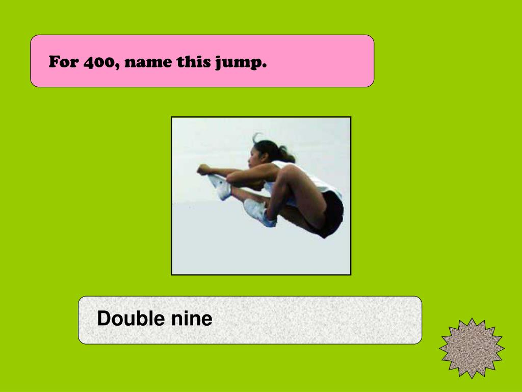 For 400, name this jump.