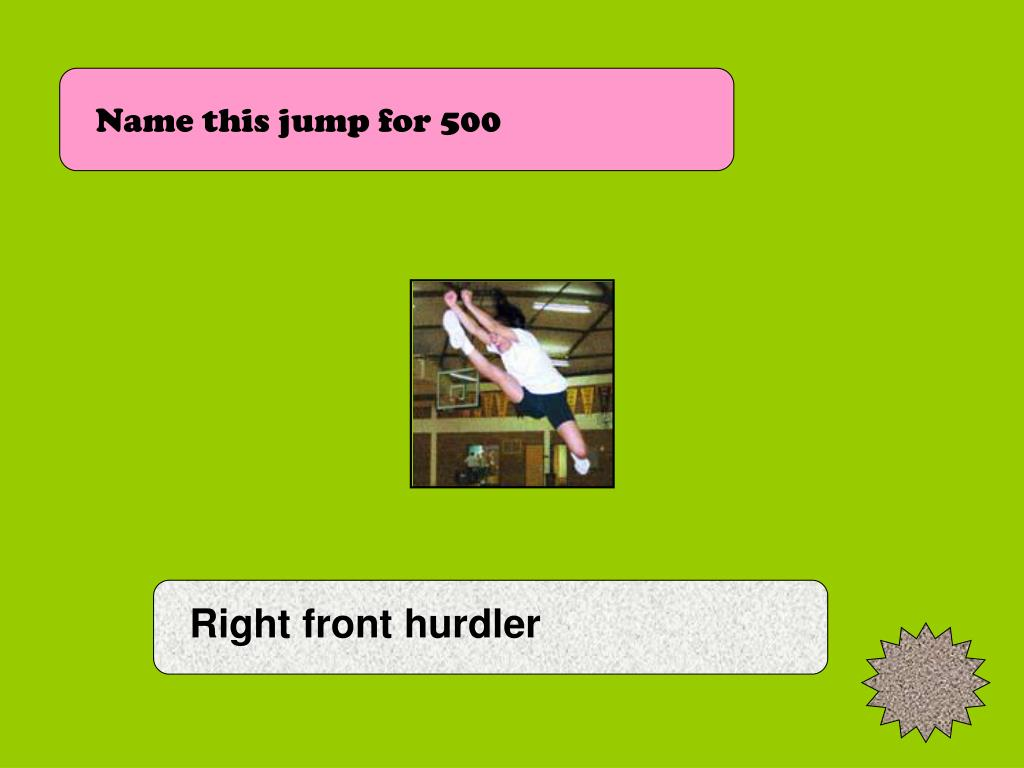 Name this jump for 500