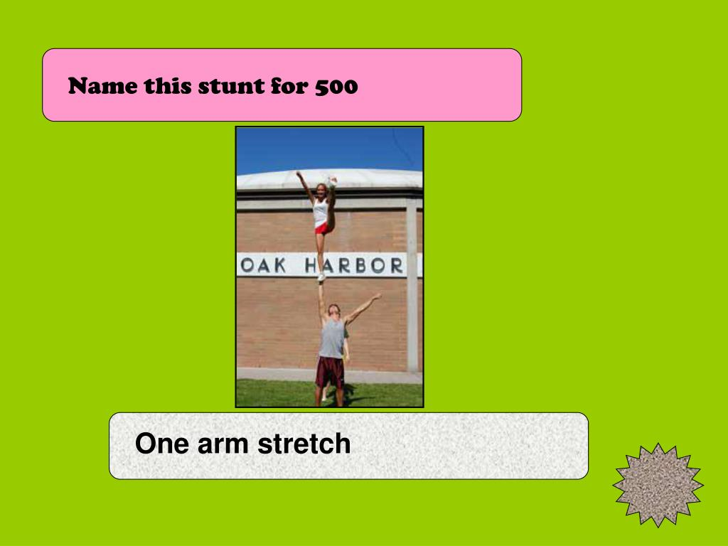 Name this stunt for 500