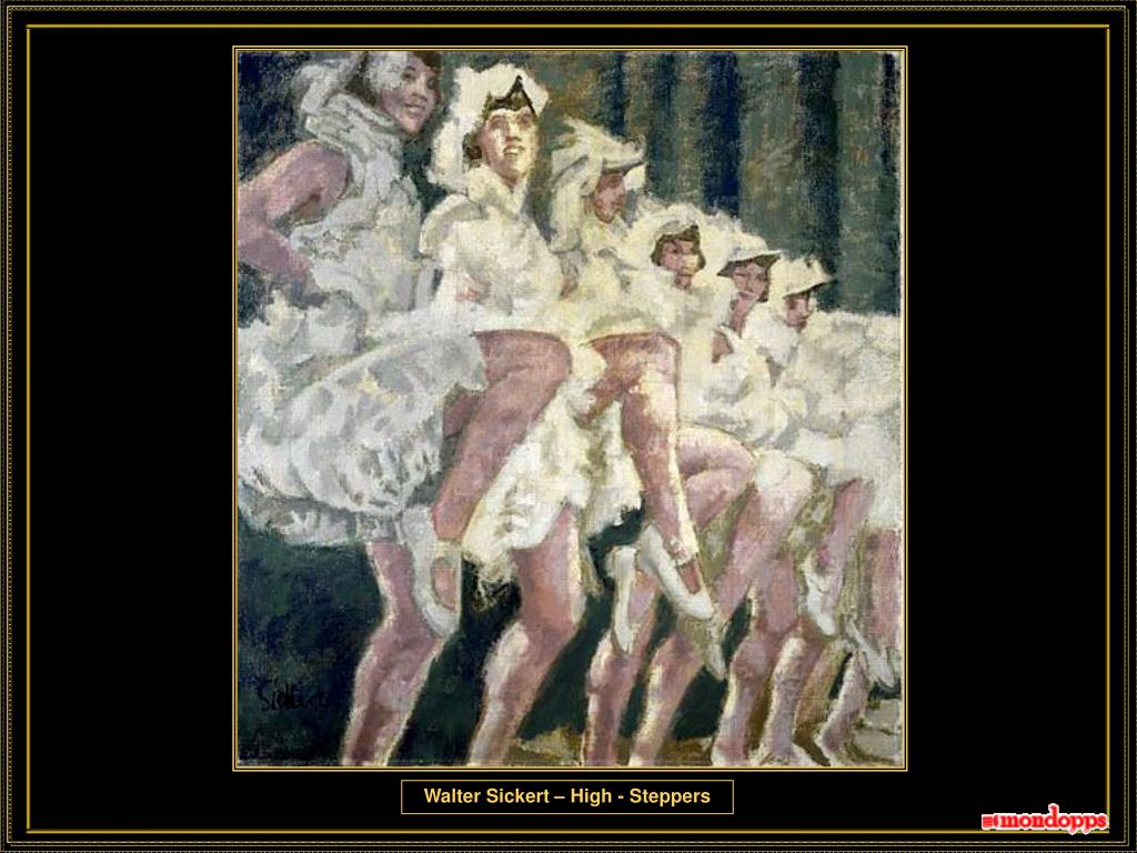 Walter Sickert – High - Steppers
