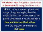 the biblical year prophetic year is fixed in revelation 12 using two time units22