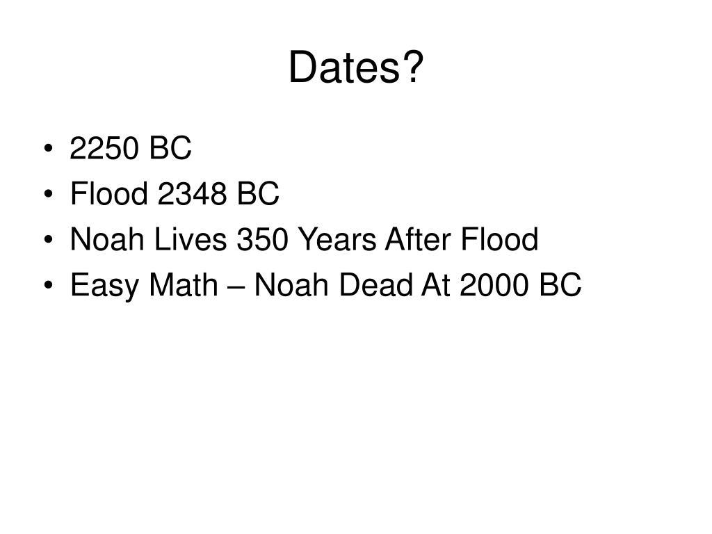 Dates?