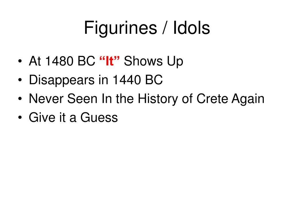 Figurines / Idols