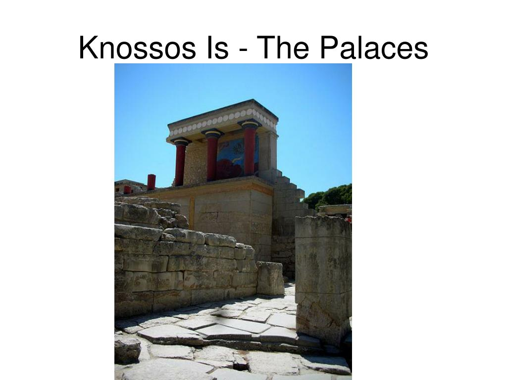 Knossos Is - The Palaces