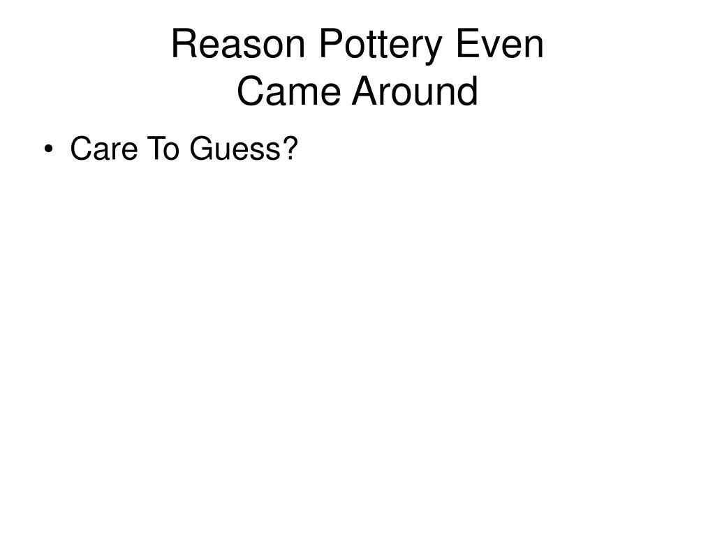 Reason Pottery Even