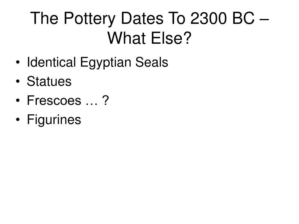 The Pottery Dates To 2300 BC –